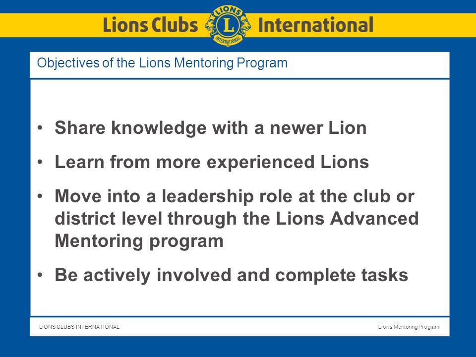 LIONS CLUBS INTERNATIONALLions Mentoring Program Why mentoring.