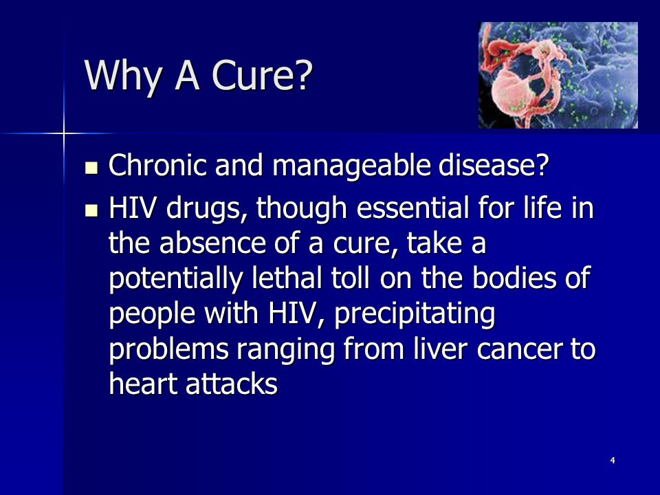 4 Why A Cure. Chronic and manageable disease. Chronic and manageable disease.