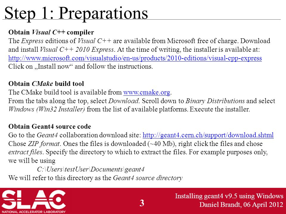 3 Step 1: Preparations Obtain Visual C++ compiler The Express editions of Visual C++ are available from Microsoft free of charge.