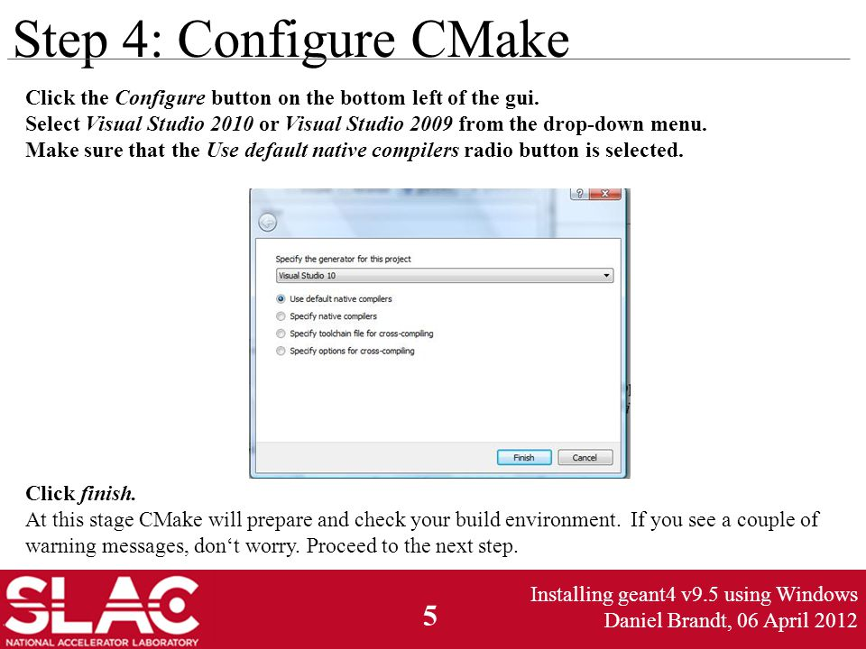 5 Step 4: Configure CMake Click the Configure button on the bottom left of the gui.