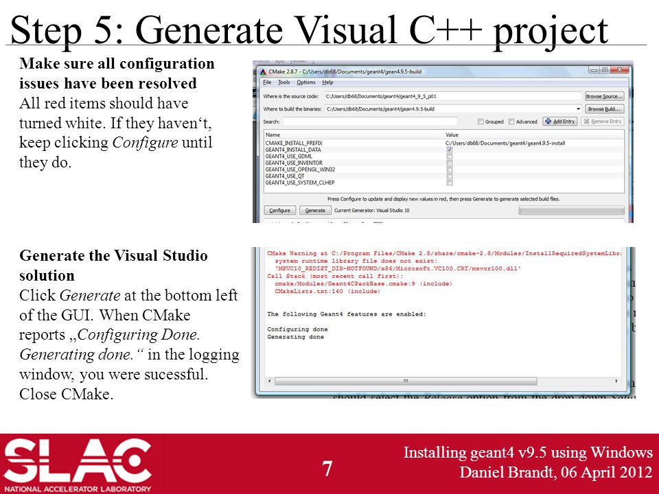 Step 5: Generate Visual C++ project Make sure all configuration issues have been resolved All red items should have turned white.