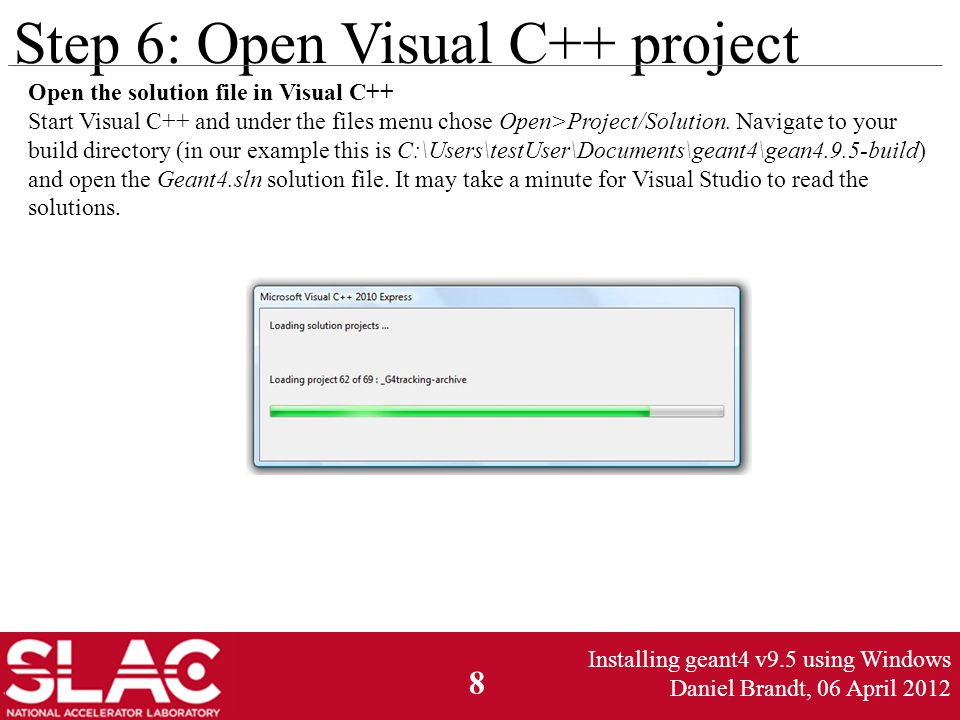 9 Step 7: Build Geant4 Your project screen should look similar to the screen on the right.