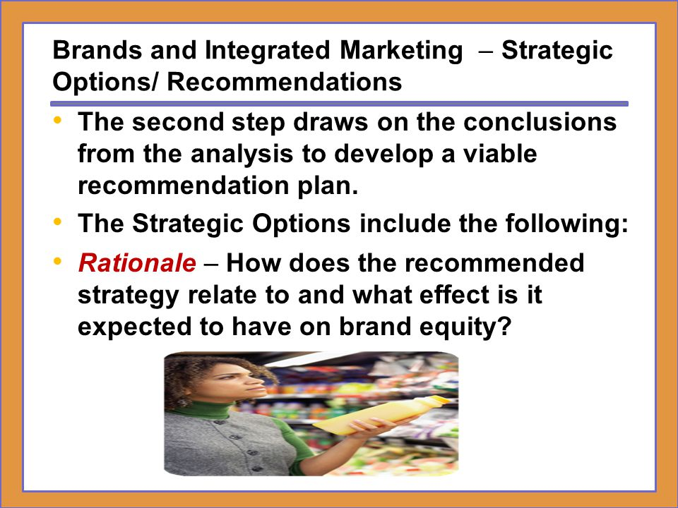Brands and Integrated Marketing – Developing IMC Strategic Plans Brand Equity Audit Analysis Strategic Options 3.