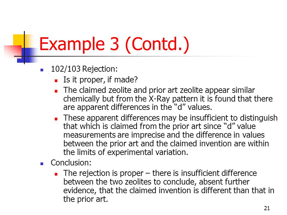 21 Example 3 (Contd.) 102/103 Rejection: Is it proper, if made.