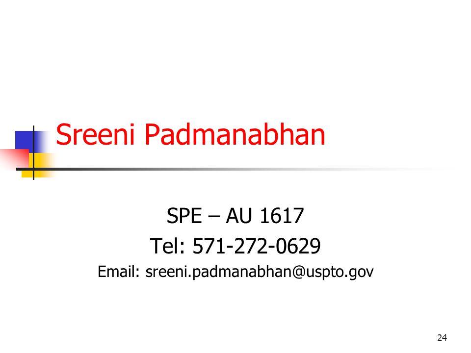 24 Sreeni Padmanabhan SPE – AU 1617 Tel: 571-272-0629 Email: sreeni.padmanabhan@uspto.gov