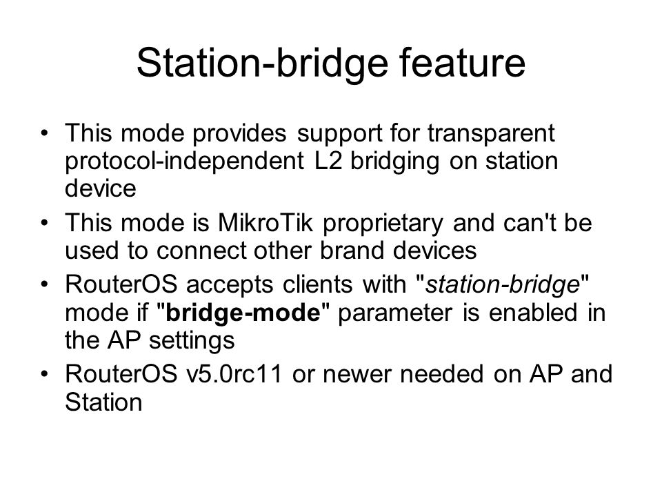 Wireless station modes application matrix 802.11ROS 802.11NstremeNv2 StationVVVV Station-wdsVVV Station-pseudobridgeVVV Station-pseudobridge-cloneVVV Station-bridgeVVV
