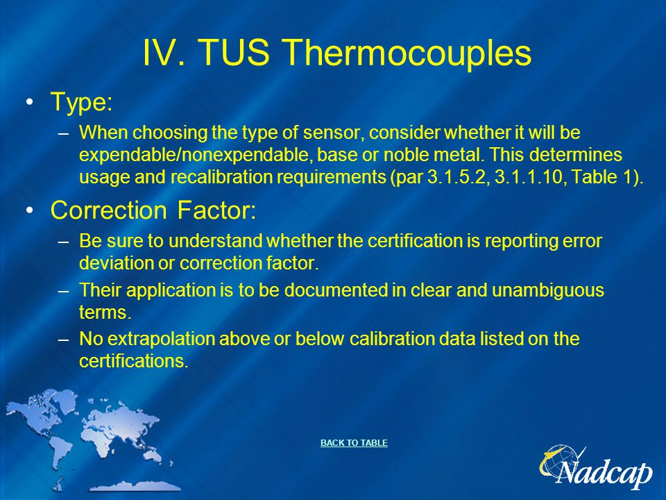 IV. TUS Thermocouples Type: –When choosing the type of sensor, consider whether it will be expendable/nonexpendable, base or noble metal. This determi