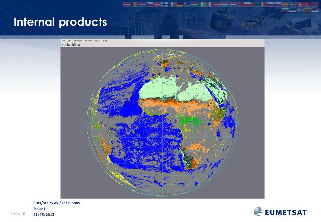 EUM/SEP/VWG/13/705889 Issue 1 21/05/2013 Internal products Slide: 18