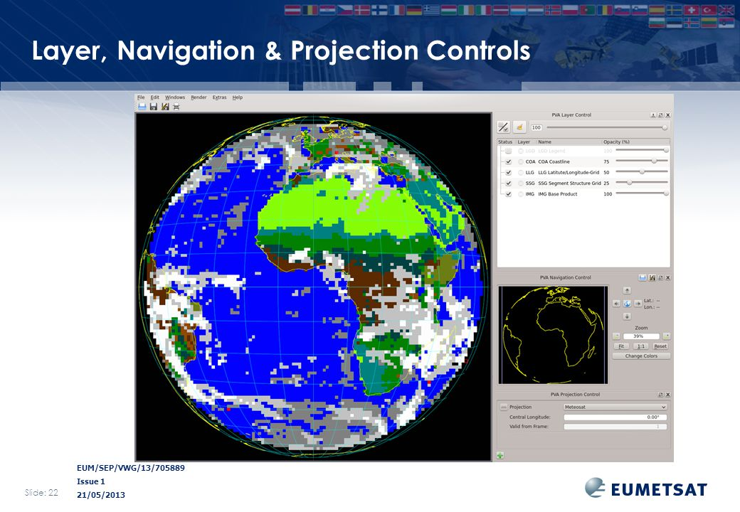 EUM/SEP/VWG/13/705889 Issue 1 21/05/2013 Layer, Navigation & Projection Controls Slide: 22
