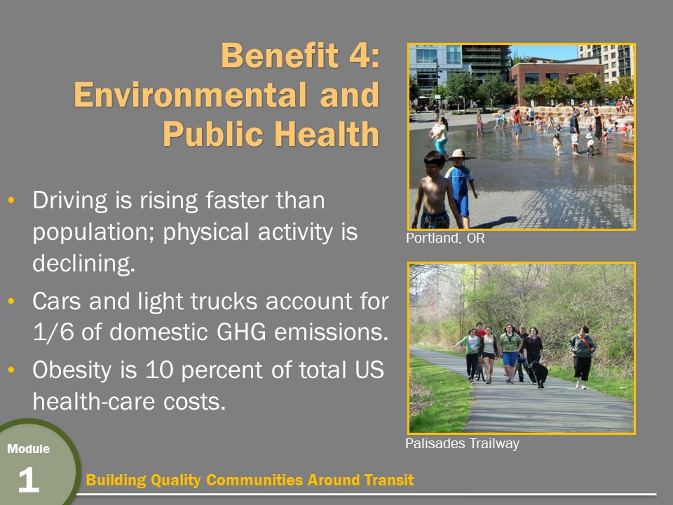 Building Quality Communities Around Transit Module 1 Benefit 4: Environmental and Public Health Driving is rising faster than population; physical activity is declining.