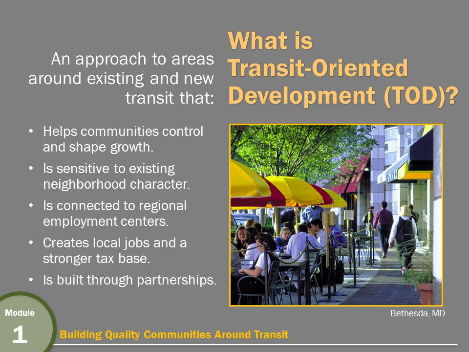 Building Quality Communities Around Transit Module 1 Housing + Transportation Costs Areas near transit have lowest combined H &T costs.