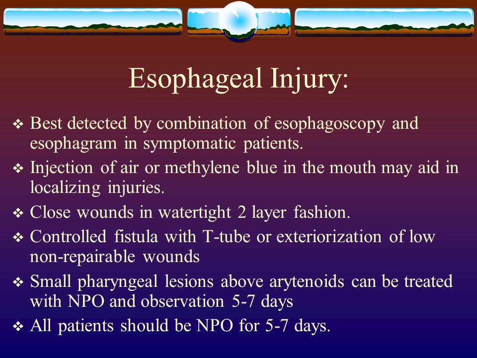 Esophageal Injury:  Best detected by combination of esophagoscopy and esophagram in symptomatic patients.
