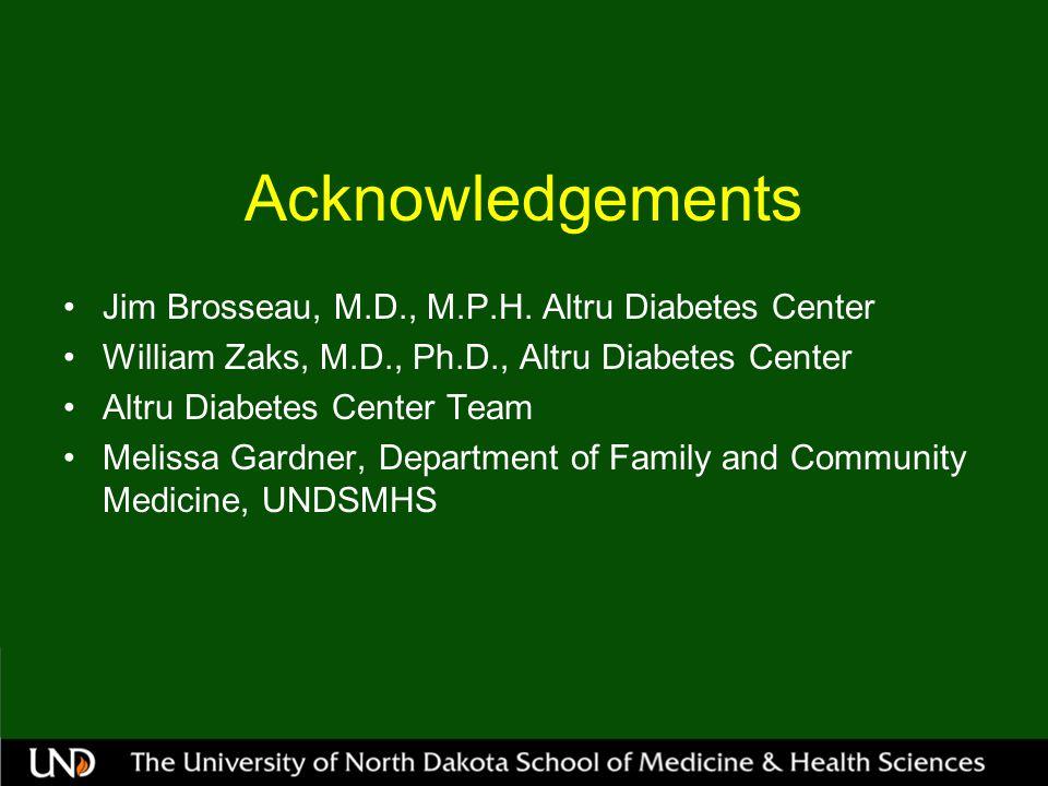 Acknowledgements Jim Brosseau, M.D., M.P.H.