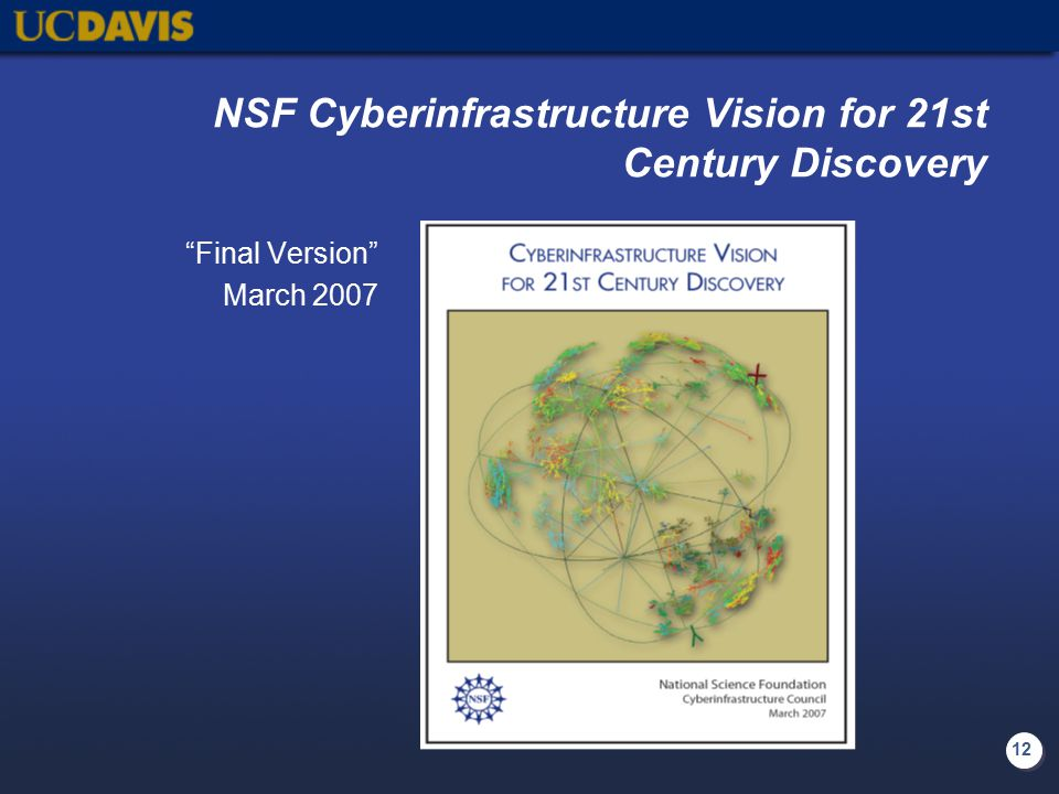12 NSF Cyberinfrastructure Vision for 21st Century Discovery Final Version March 2007