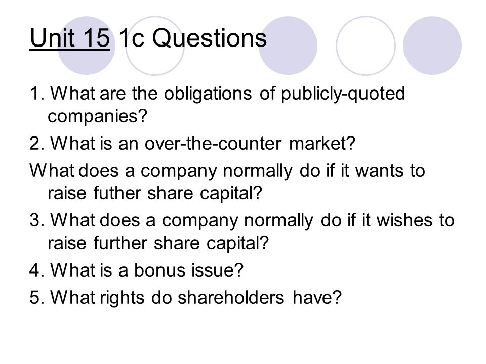 Unit 15 1c Questions 1. What are the obligations of publicly-quoted companies.