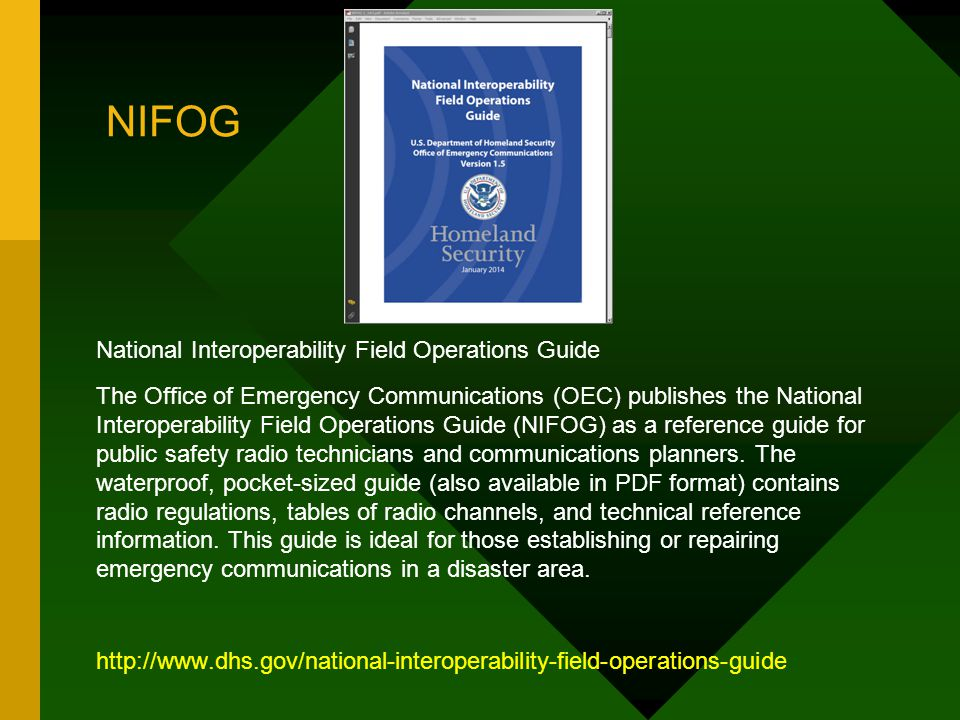 NIFOG National Interoperability Field Operations Guide The Office of Emergency Communications (OEC) publishes the National Interoperability Field Oper
