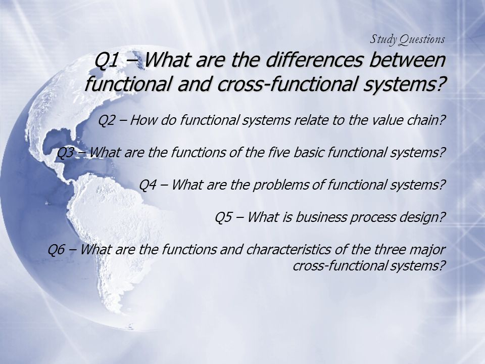 Q1 – What are the differences between functional and cross- functional systems.