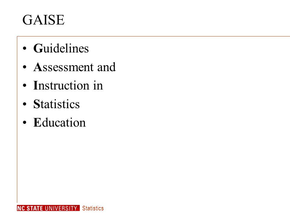 Statistics GAISE Guidelines Assessment and Instruction in Statistics Education