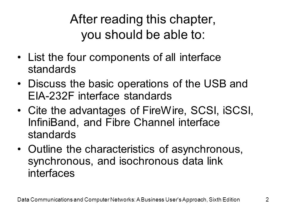 Data Communications and Computer Networks: A Business User's Approach, Sixth Edition2 After reading this chapter, you should be able to: List the four