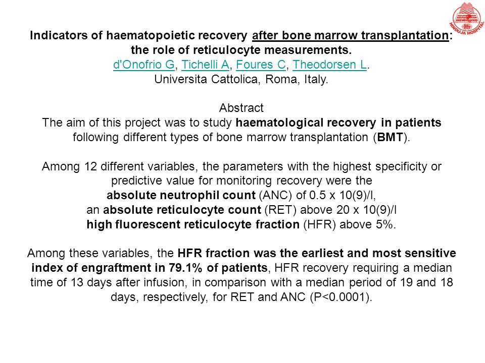 Indicators of haematopoietic recovery after bone marrow transplantation: the role of reticulocyte measurements. d'Onofrio Gd'Onofrio G, Tichelli A, Fo