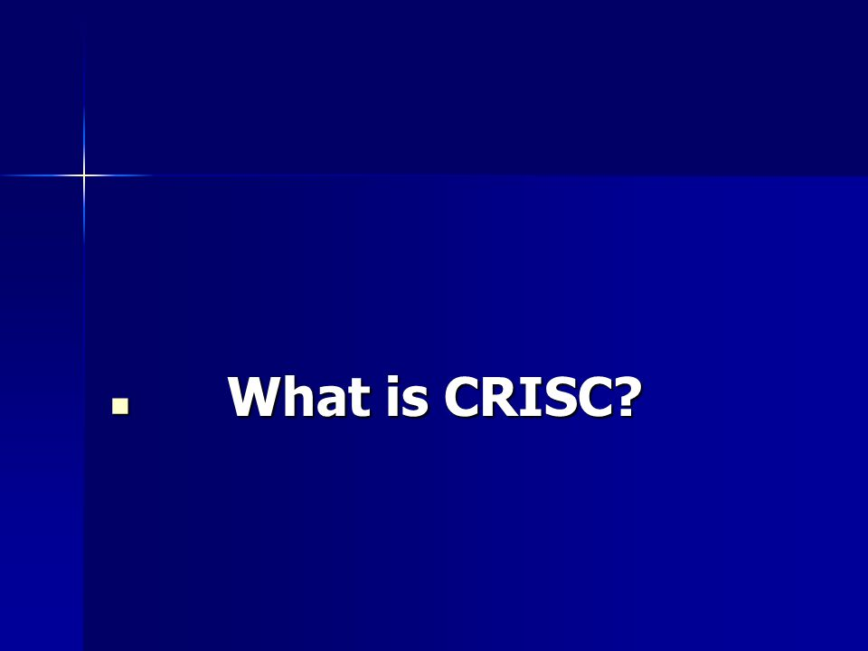 What is CRISC What is CRISC