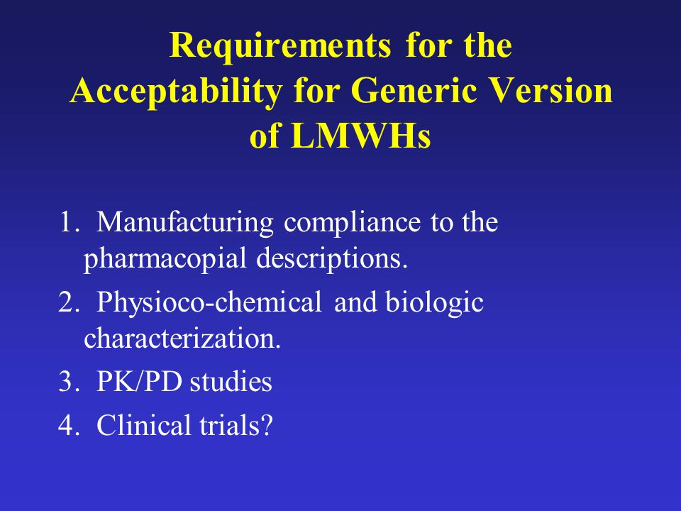 Requirements for the Acceptability for Generic Version of LMWHs 1.