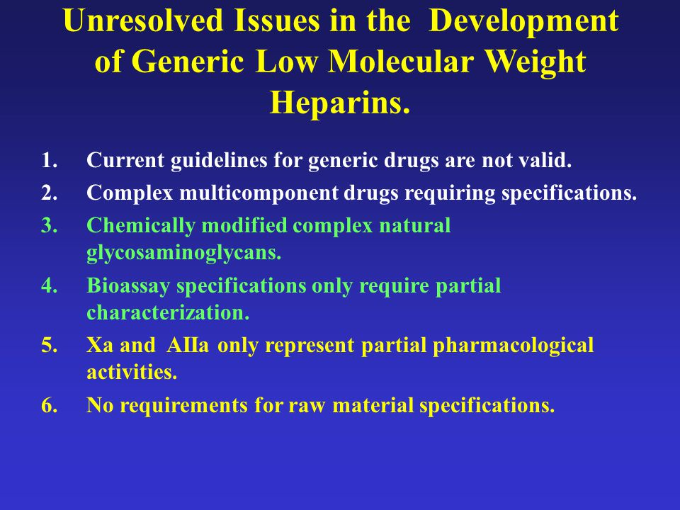 Unresolved Issues in the Development of Generic Low Molecular Weight Heparins.