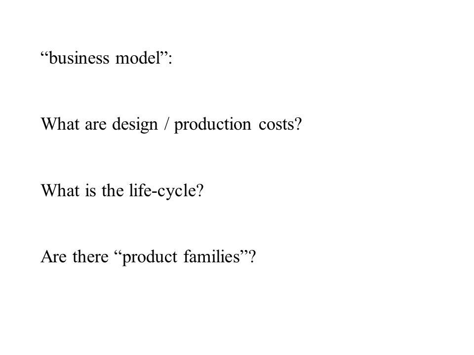 business model : What are design / production costs.