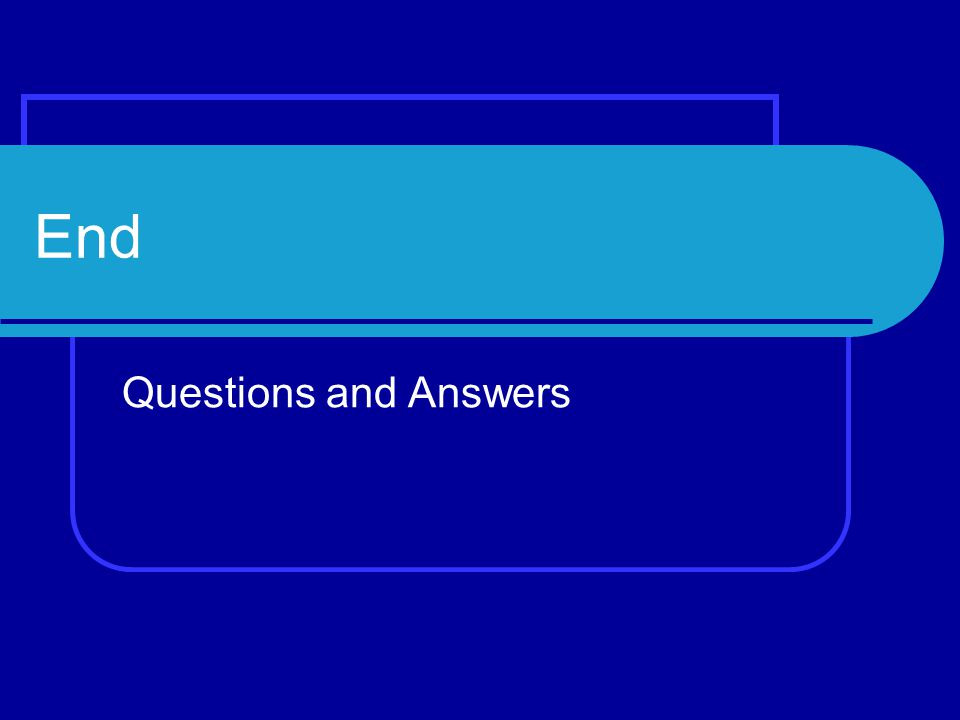 End Questions and Answers