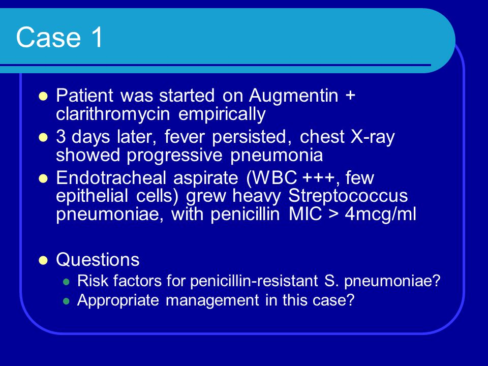 Case 1 Patient was started on Augmentin + clarithromycin empirically 3 days later, fever persisted, chest X-ray showed progressive pneumonia Endotrach