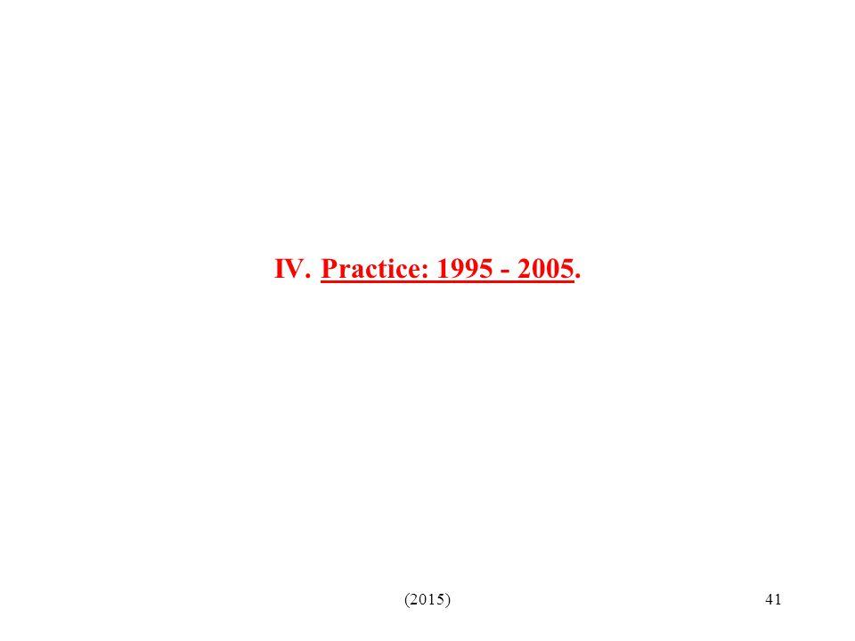 (2015)41 IV. Practice: 1995 - 2005.