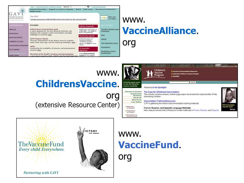 www. VaccineAlliance. org www. ChildrensVaccine.