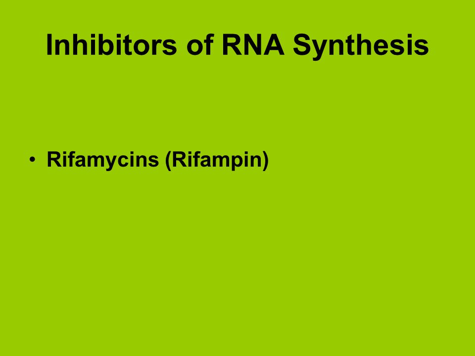 Mechanism Rifamycins inhibit DNA dependent RNA polymerase by binding to the beta subunit and inhibiting initiation.