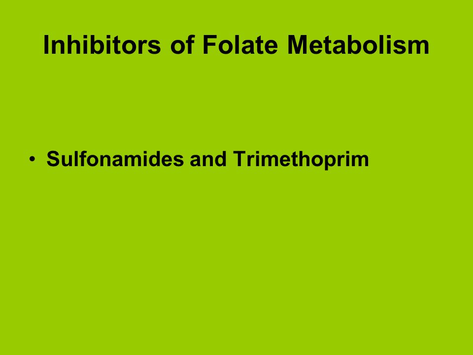 1.Mechanism Sulfonamides competitively inhibit folate synthesis.