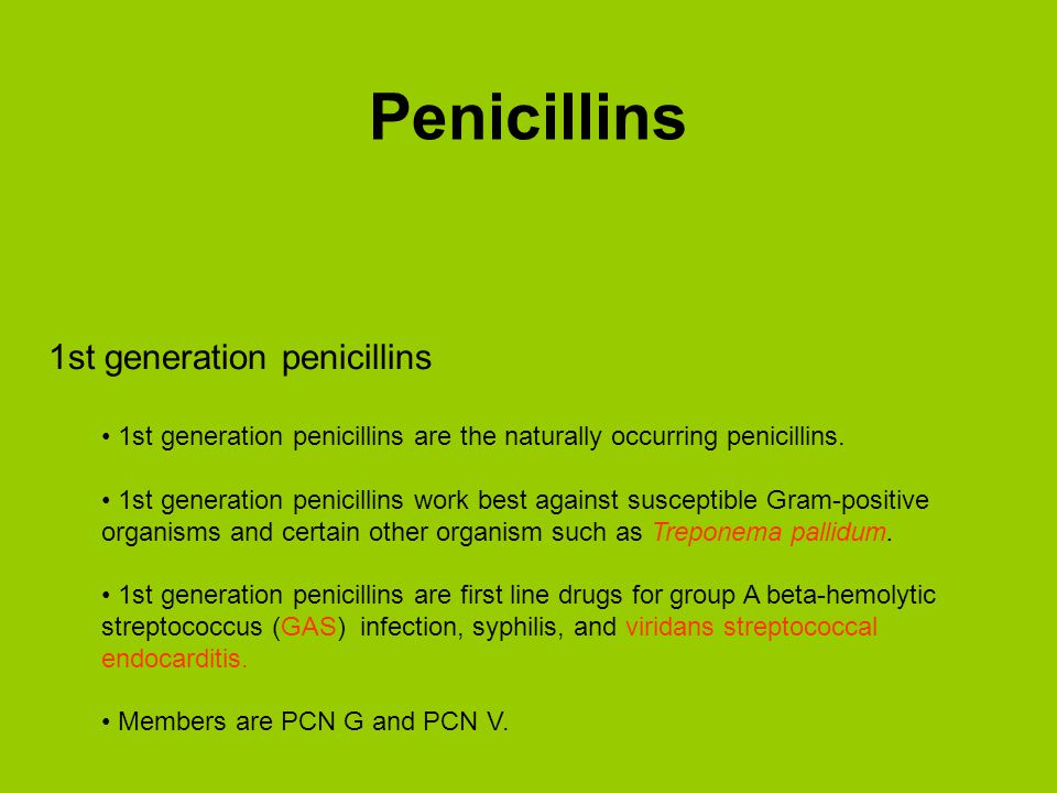 2nd Generation penicillins 2nd Generation penicillins were made to resist inactivation by penicillinase (a beta-lactamase) from Staphylococcus aureus (MSSA).