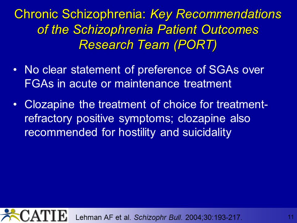 11 Chronic Schizophrenia: Key Recommendations of the Schizophrenia Patient Outcomes Research Team (PORT) No clear statement of preference of SGAs over