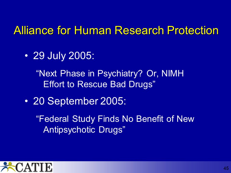 """45 Alliance for Human Research Protection 29 July 2005: """"Next Phase in Psychiatry? Or, NIMH Effort to Rescue Bad Drugs"""" 20 September 2005: """"Federal St"""