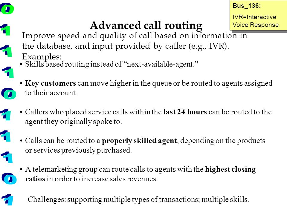 "Advanced call routing Skills based routing instead of ""next-available-agent."" Key customers can move higher in the queue or be routed to agents assign"