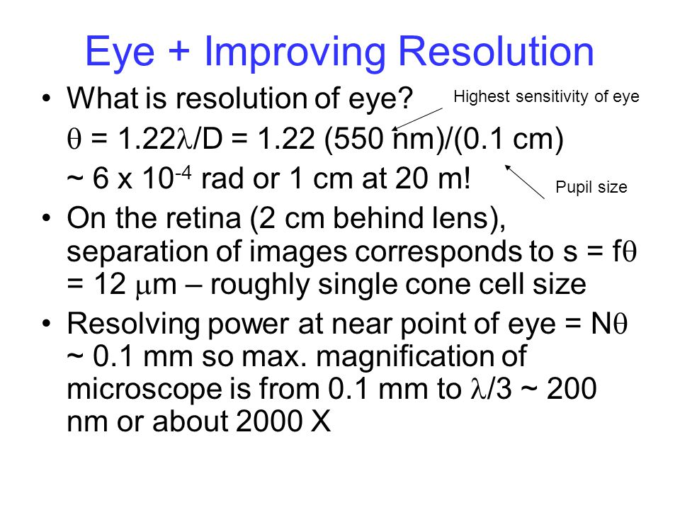 Compound Microscope Optics M obj =d i /d o ~(L-f e )/f o M eye =  '/  = (h/d e )/(h/N)=N/d e ~N/f e M overall ~ NL/(f e f o )
