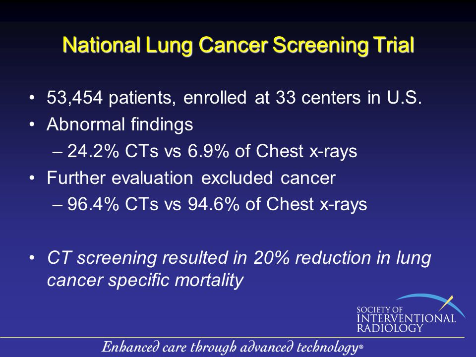 National Lung Cancer Screening Trial 53,454 patients, enrolled at 33 centers in U.S.