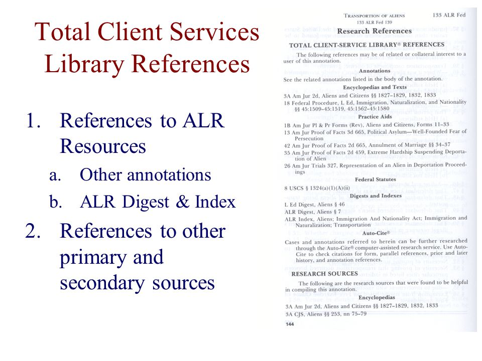 Total Client Services Library References 1.References to ALR Resources a.Other annotations b.ALR Digest & Index 2.References to other primary and secondary sources
