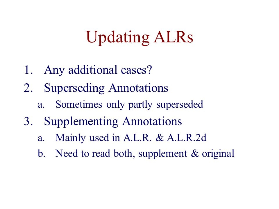 Updating ALRs 1.Any additional cases.