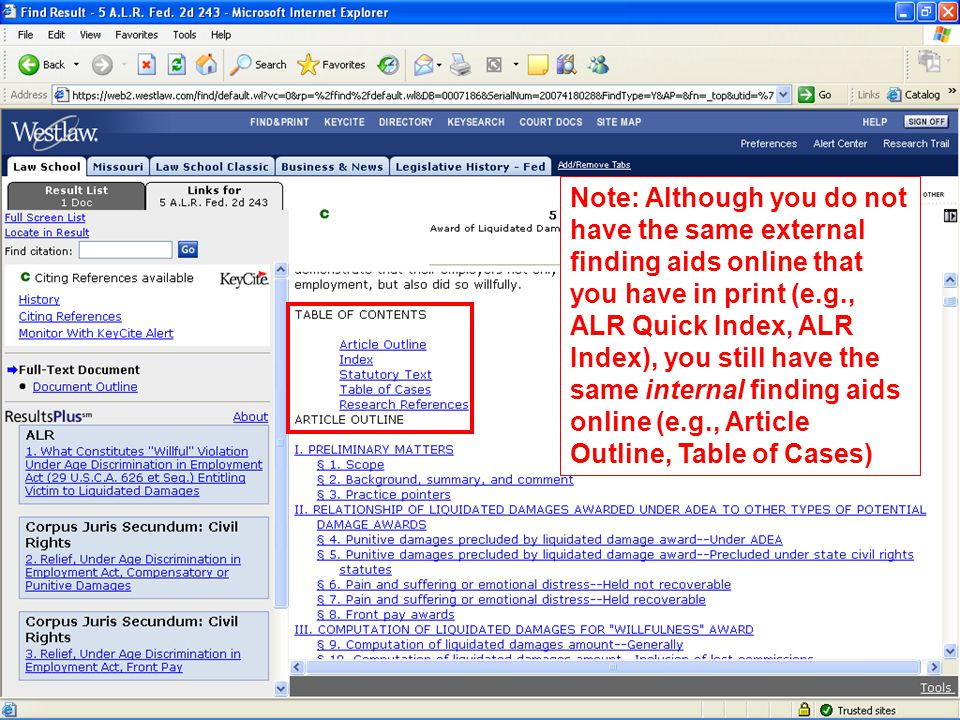 Note: Although you do not have the same external finding aids online that you have in print (e.g., ALR Quick Index, ALR Index), you still have the same internal finding aids online (e.g., Article Outline, Table of Cases)