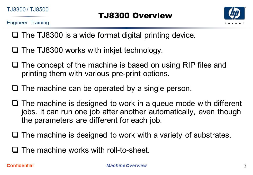 Engineer Training Machine Overview TJ8300 / TJ8500 Confidential 44 Pneumatic System This unit supplies air pressure, using the external air supply (6-8 ATM), to the following systems:  Pneumatic cylinders in the machine  Ink system  Waste system