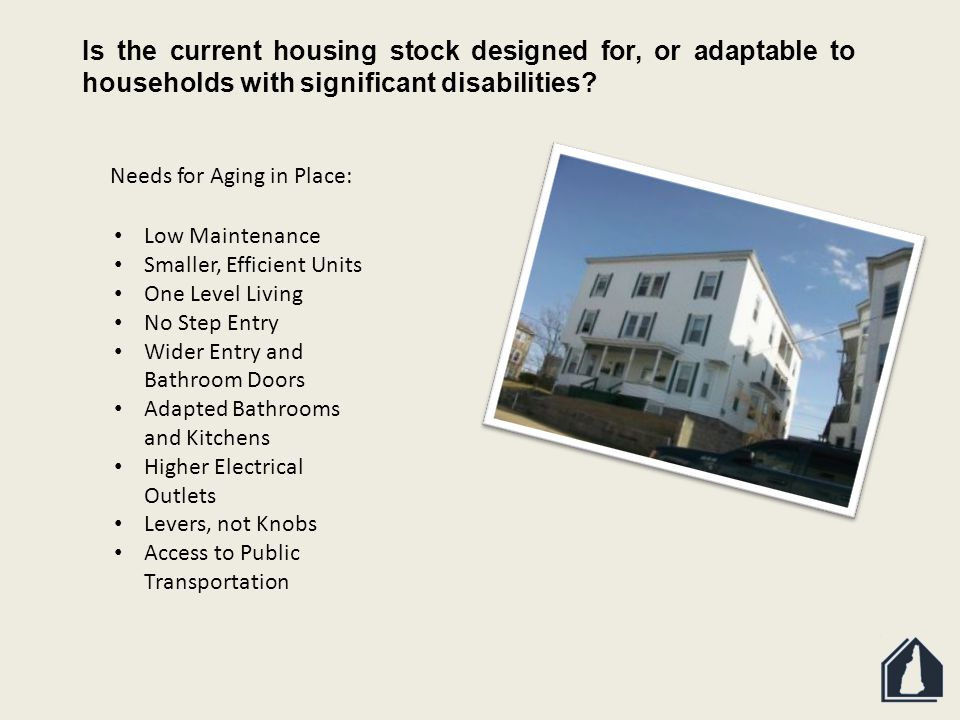 Is the current housing stock designed for, or adaptable to households with significant disabilities.