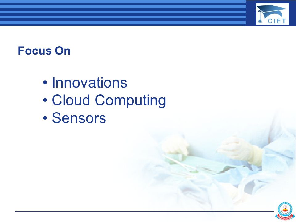 COMPANY LOGO Focus On Innovations Cloud Computing Sensors
