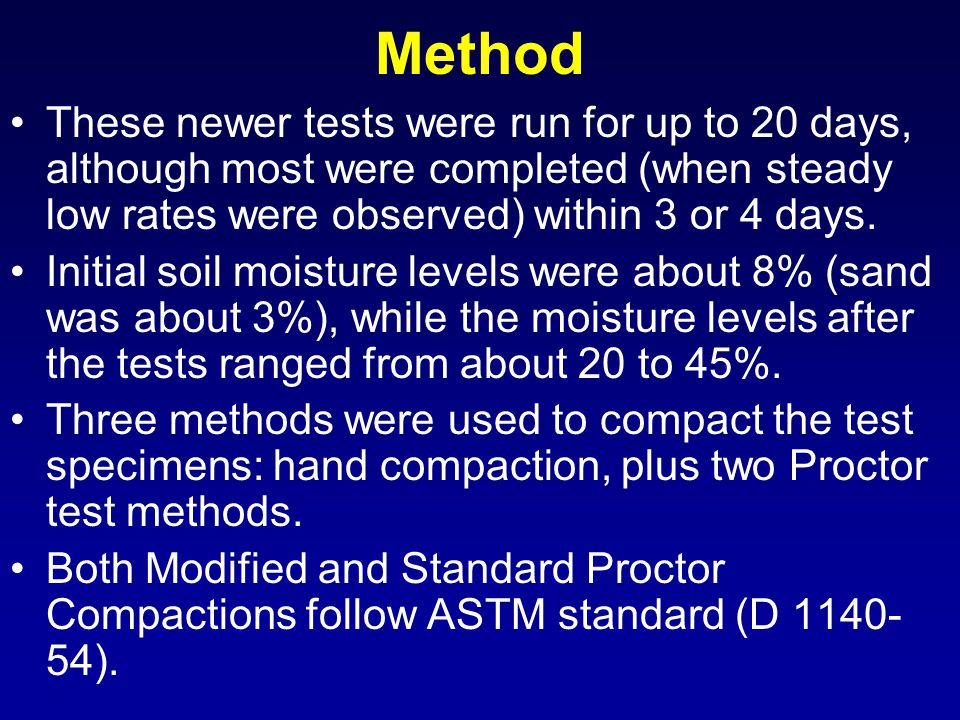 Method These newer tests were run for up to 20 days, although most were completed (when steady low rates were observed) within 3 or 4 days.