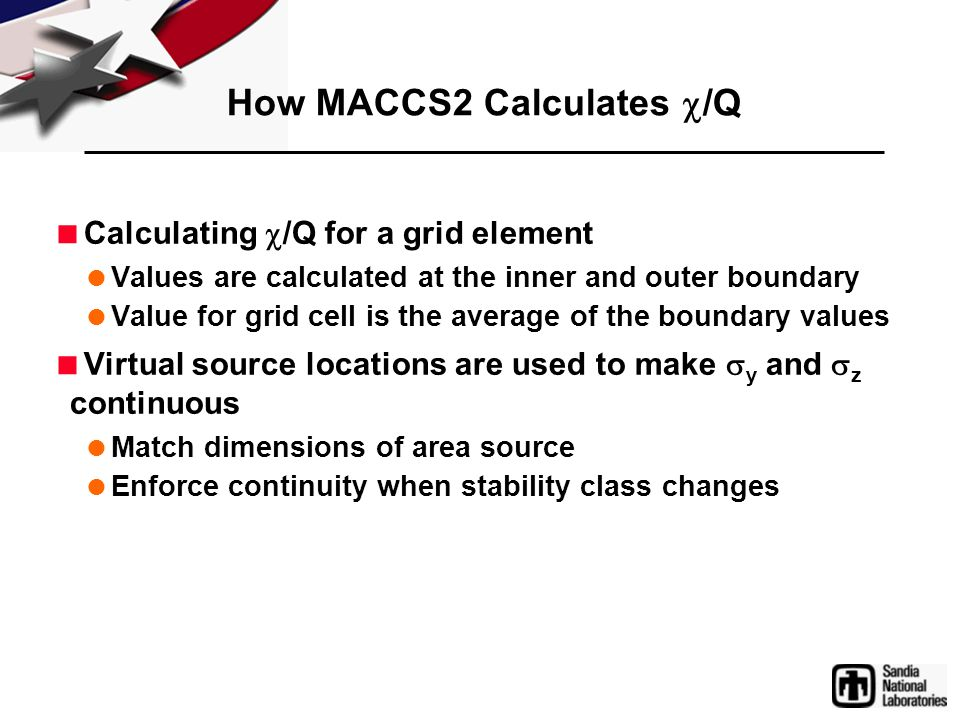 How MACCS2 Calculates  /Q  Calculating  /Q for a grid element  Values are calculated at the inner and outer boundary  Value for grid cell is the