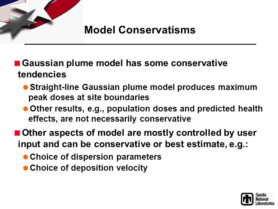 Model Conservatisms  Gaussian plume model has some conservative tendencies  Straight-line Gaussian plume model produces maximum peak doses at site b