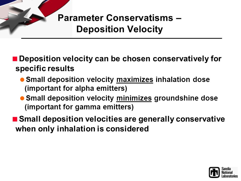 Parameter Conservatisms – Deposition Velocity  Deposition velocity can be chosen conservatively for specific results  Small deposition velocity maxi